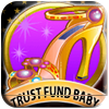 Trust Fund Baby Slot Machine