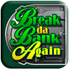 Break da Bank Again II Slot Machine