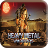 Heavy Metal Warriors Slot Machine