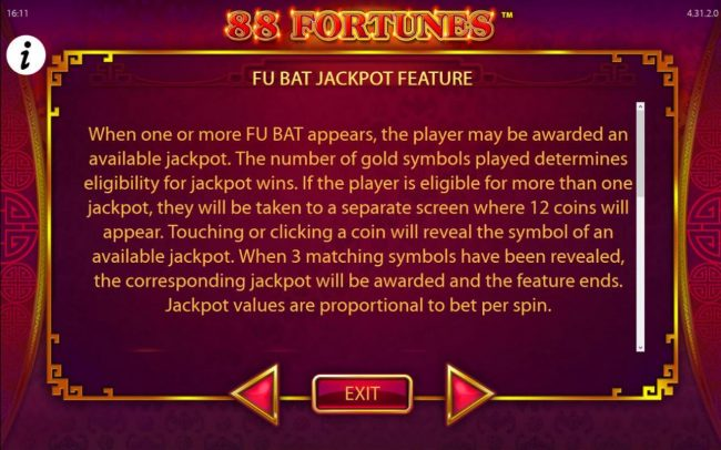 Fu Bat Jackpot Feature Rules - When one or more Fu Bat appears, the player may be awarded an available jackpot. The number of gold symbols played determines eligibility for jackpot wins.