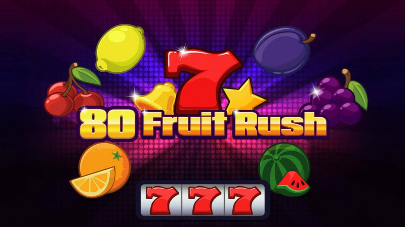 80 Fruit Rush :: Introduction