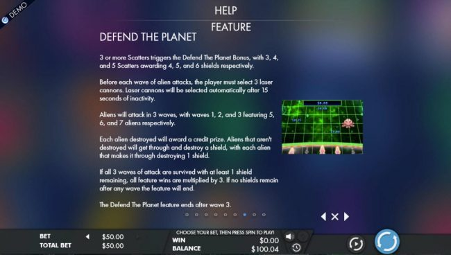 Defend the Planet Feature - 3 or more scatters triggers the Defend the Planet bonus, with 3, 4 and 5 scatters awarding 4, 5 and 6 shields respectively.