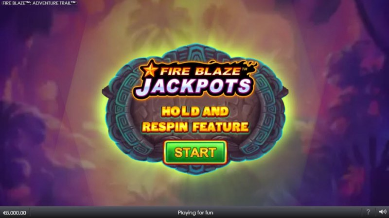 Adventure Trail Fire Blaze Jackpots :: Hold and Respin Feature