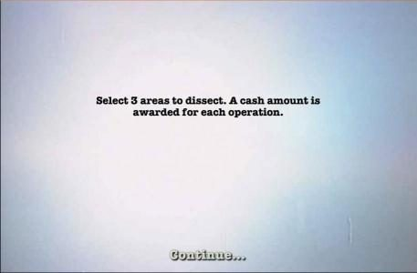 select three areas to dissect. a cash amount is awarded for each operation