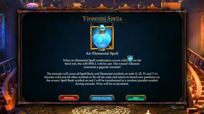 Air Elemental Spell - When an elemental spell combination occurs with the Air elemental symbol on the 3rd reel, the Air Spell is cat. The Wizard Alkemor summons a gigantic tornado.