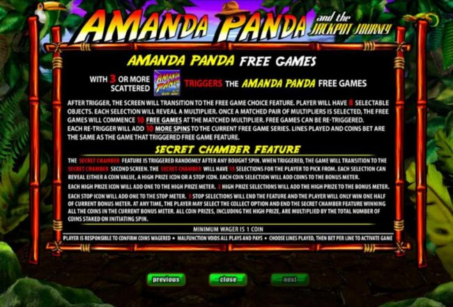Three or more scattered Amanda Panda game logos triggers the Free Games feature. The Secret Chamber feature is triggered randomly after any bought spin.