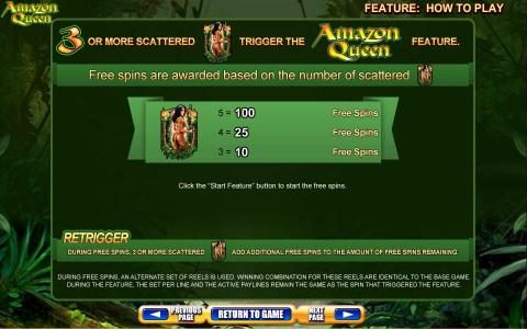Amazon Queen :: 3 or more scatted symbols trigger thw Amazon Queen feature. Free spins are awarded based on the number of scttered symbols