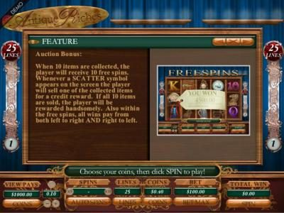 Auction Bonus: When 10 items are collected, the player will receive 10 free spins. Whenever a scatter symbol appears on the screen the player will sell one of the collected items for a credit reward.