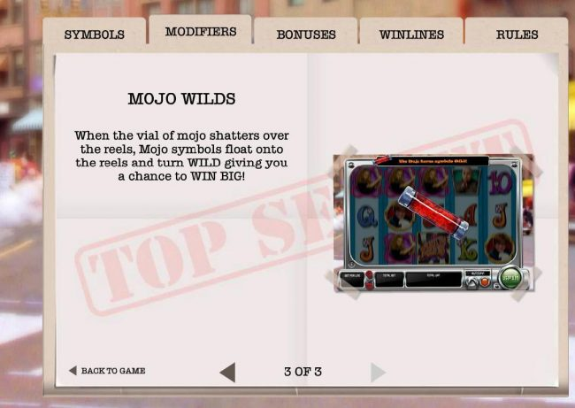 When the vial of mojo shatters over the reels, Mojo symbols float onto the reels and turn wild giving you a chance to win big.