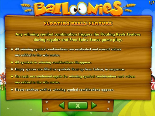 Floating Reels feature - Any winning symbol combination triggers the Floating Reels feature during regular and Free Spins Bonus game play.