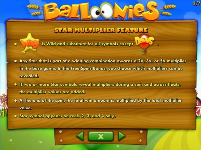 Star Multiplier Feature - Any star that is part of a winnin combination awards a 2x, 3x, or 5x multplier in the base games.