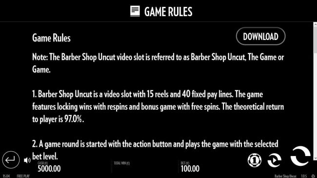 Barber Shop Uncut :: General Game Rules - The theoretical average return to player (RTP) is 97.00%.