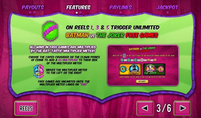 Bonus scatters on reels 1, 3  and 5 trigger the Batman vs The Joker Free Games.