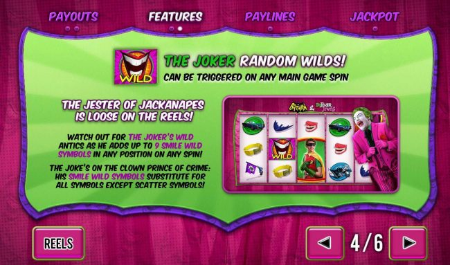 The Joker Random Wilds can be triggered on any main game spin.