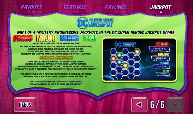 DC Super Heroes Jackpot Game Rules - Win 1 of 4 Mystery Progressive Jackpots in the DC Super Heroes Jackpot.