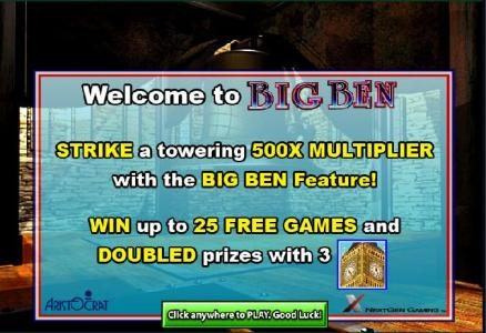 strike a towering 500x multiplier with the big ben feature. win up to 25 free games and doubled prizes with three big ben symbols