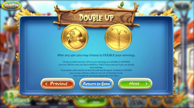 Double Up - After any spin you may choose to Double your winnings.