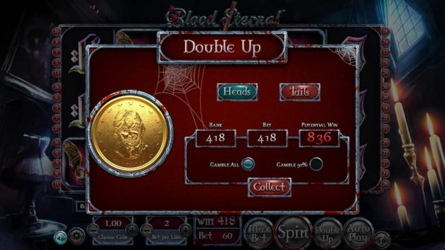 Blood Eternal :: Double Up gamble feature is available after every winning spin. Select heads or tails for a chance to double your winnings.