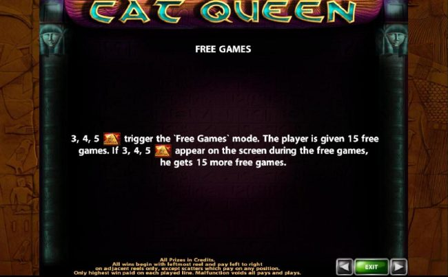 Free Games - 3, 4 or 5 pyramid scatter symbols trigger the Free Games mode awarding 15 free games.