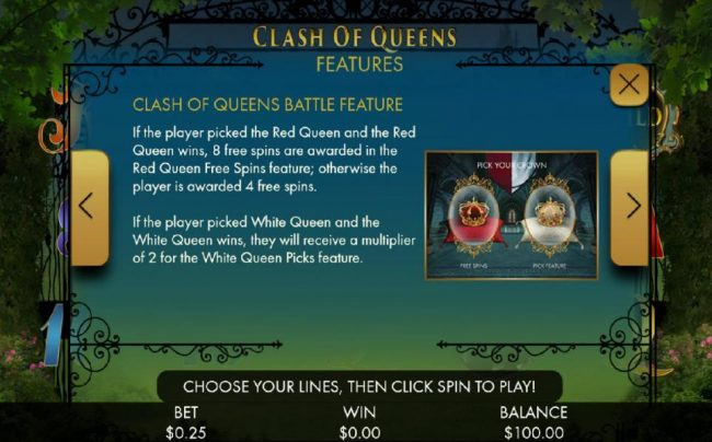 If the player picked the Red Queen and the Red Queen wins, 8 free spins are awarded in the Red Queen Free Spins feature; otherwise the player is awarded 4 free spins.