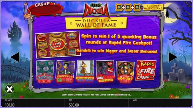 Duckula Wall of Fame  - Spin to win 1 of 5 quacking bonus rounds or Rapid Fire Cashpot!