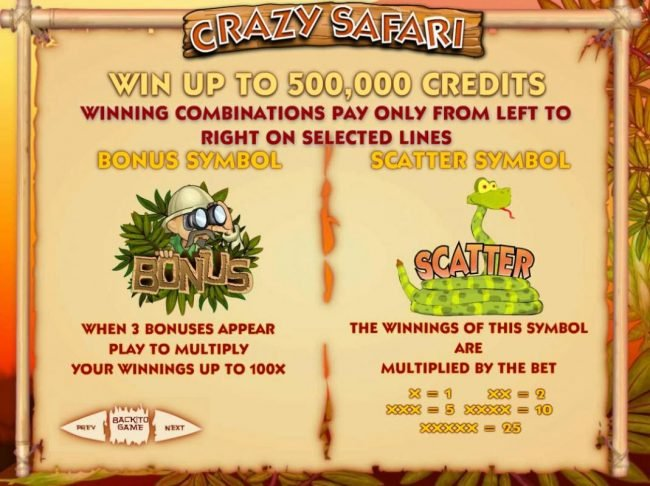 Crazy Safari :: Win up to 500,000 credits! When 3 bonuses appear play to multiply your winnings up to 100x. Snake scatter multplies your winnings.