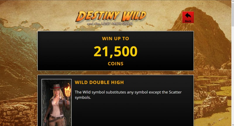 Destiny Wild and the Lost Inca Gold :: Win Up To 21,500 Coins