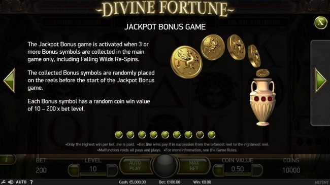Jackpot Bonus Game Rules - 3 or more bonus symbols are collected in the main game only, including Falling Wilds Re-Spins.