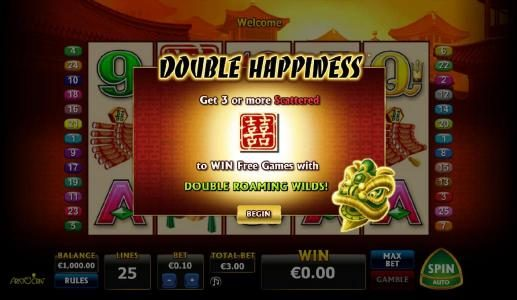 Get three or more scattered Double Happiness symbols to win free games with double roaming wilds.