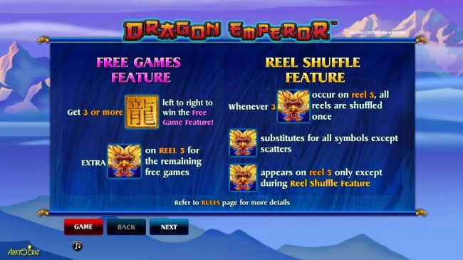 Free Games feature is triggered by 3 or more gold sqaures left to right. Whenever 3 gold dragon symbols occur on reel 5, reels are schuffled once.