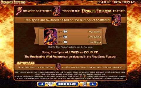 Dragon's Inferno :: 3 or more scattered feature symbols trigger the Drangons Inferno feature. Free spins are awarded based on the number of scattered feature symbols