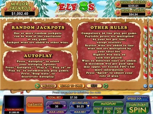Progressive Jackpots - One or more random jackpots can be won at the conclusion of any game.