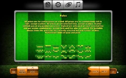 Football :: Rules - All prizes are for combinations of a kind. Highest win only paid per selectd line. Line wins are added. The paytable always shows the prizes for the currently selected bet and number of lines.