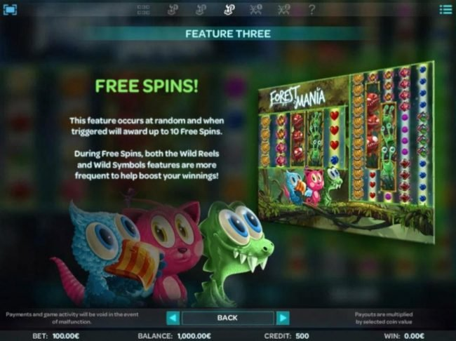 Free Spins feature occurs at random and when triggered will award up to 10 free spins.