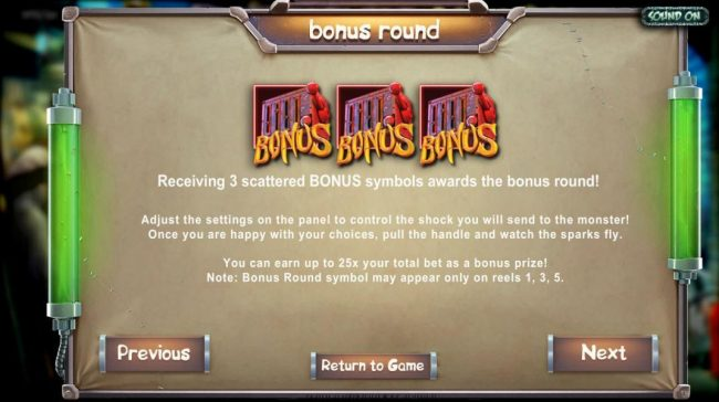 Receiving three scattered bonus symbols on reels 1, 3 and 5 awards the bonus round. Adjust the settings on the panel to control the shock you will send to the monster! Once you are happy with your choices, pull the handle and watch the sparks fly. You can