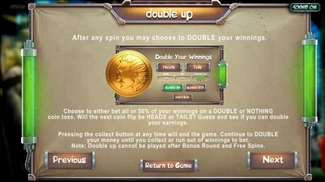 Frankenslot's Monster :: Double up feature is available after any winning spin. Choose to either bet all or 50% of your winnings on a double or nothing coin toss.