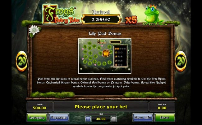 Frog's Fairy Tale :: Lily Pad Bonus - Pick from the lily pads to reveal bonus symbols. Find three matching symbols to win the Free Spins bonus. Enchated Stream Bonus, Colossal Reel Bonus or Princess Prize Bonus.