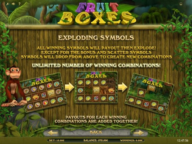 Fruit Boxes :: Exploding Symbols - All winning symbols will payoutthen explode! Except for the bonus and scatter symbols. New symbols drop from above to create new combinations.