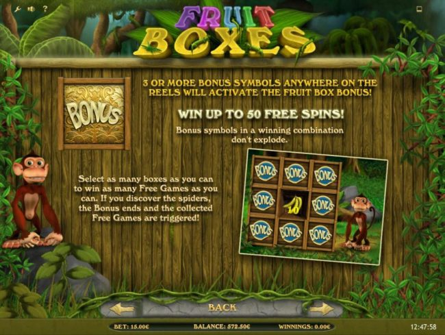 Fruit Boxes :: 3 or more bonus symbols anywhere on the reels will activate the Fruit box Bonus! Win up to 50 free spins!