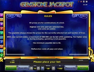 Gemstone Jackpot :: Rules - All prizes are for combinations of a kind. Highest win only paid per selectd line. Line wins are added. The paytable always shows the prizes for the currently selected bet and number of lines.