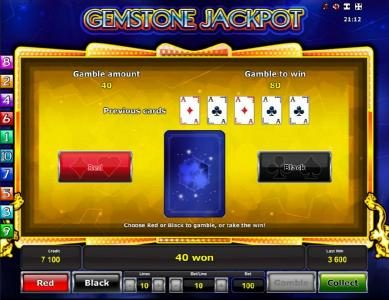 Gemstone Jackpot :: Gamble feature is available after each winning spin. Select color to play for a chance to increase your winnings.