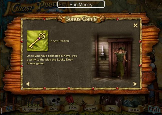 Bonus Game - Once you have collected 5 keys, you qualify to play the Lucky Door bonus game. Keys can appear in any position.
