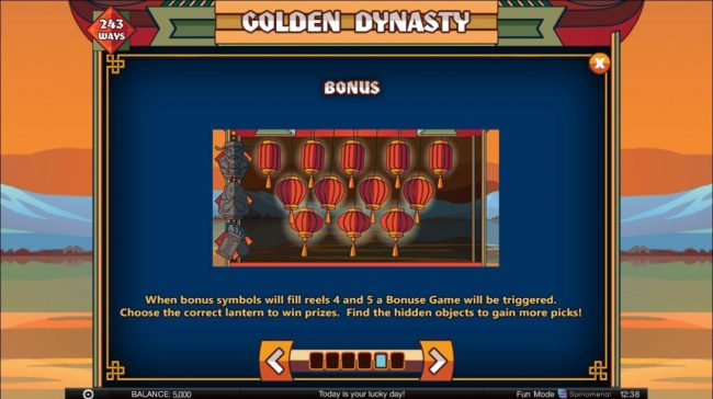 Golden Dynasty :: Bonus Feature - When bonus symbols will fill reels 4 and 5 a Bonus Game will be triggered. Choose the correct lantern to win prizes. Find hidden objects to gain more picks.