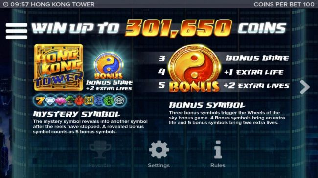 Win up to 301,650 coins! The mystery symbol reveals into another symbol after the reels have stopped. Three Bonus symbols trigger the Wheel of the Sky Bonus game.