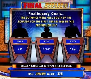 Jeopardy :: Shold you decide to wager a portion of your winnings, you will have to select the correct answer from one of the players.
