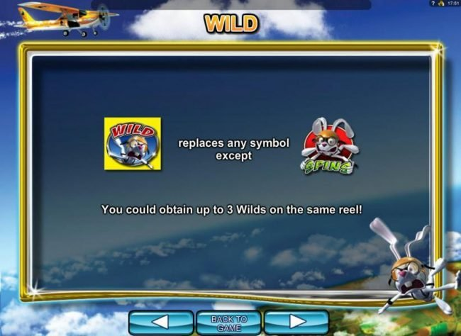 Sky diving rabbit wild replaces any symbol except the sky diving rabbit free spins scatter symbol. You could oobtain up to 3 wilds on the smae reel.