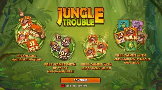 features include - In-Game Wild Multiplier! Free Games with up to 10x wild multipliers! Free Games with nudge down wilds! Free Games with only high win symbols and wilds!