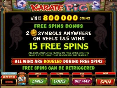 2 scatter symbols anywhere on reels 1 and 5 wins 15 free spins