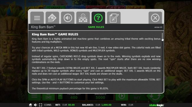 King Bam Bam :: General Game Rules - The theoretical average return to player (RTP) is 95.82%.