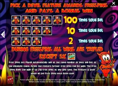 pick a devil feature awards free spins and pays a bonus win. during free spins all wins are tripled except 5x wilds